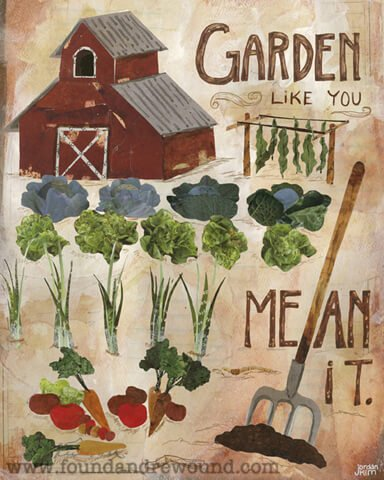 """Art collage by Jordan Kim of Found & Rewound features a veggie garden & the quote """"Garden Like You Mean It"""" Prints & cards make great gifts for gardeners!"""