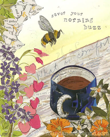 """Looking for coffee pictures? This mixed media collage by Jordan Kim of Found & Rewound features a coffee, bee, flowers & the quote """"Savor Your Morning Buzz""""."""