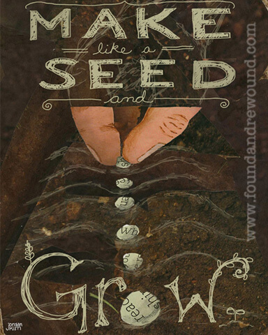 """Unique art, mixed media collage by Jordan Kim of Found & Rewound features a hand sowing seeds in the garden with the quote """"Make Like a Seed and Grow."""""""