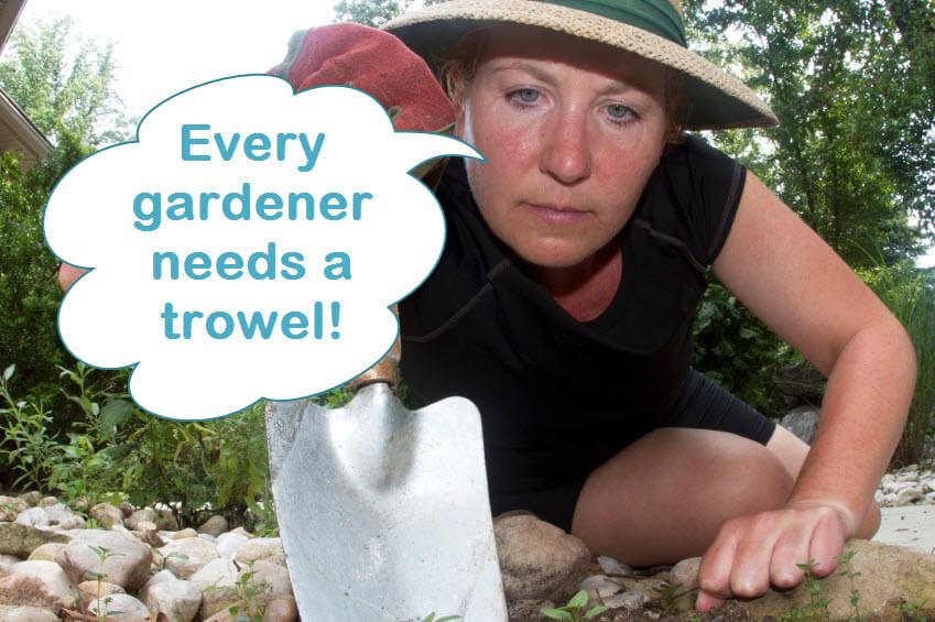 Every gardener needs a trowel