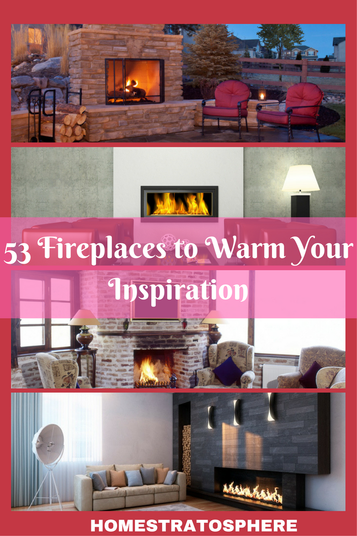 53 Fireplaces to Warm Your INspiration