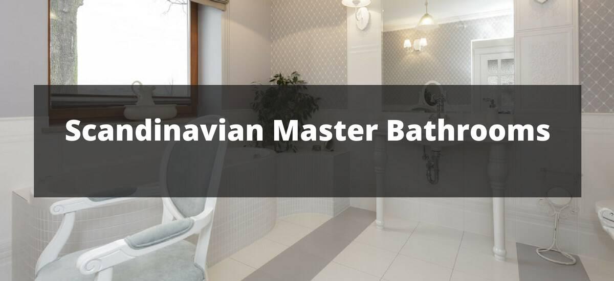 25 Scandinavian Master Bathroom Ideas For 2018