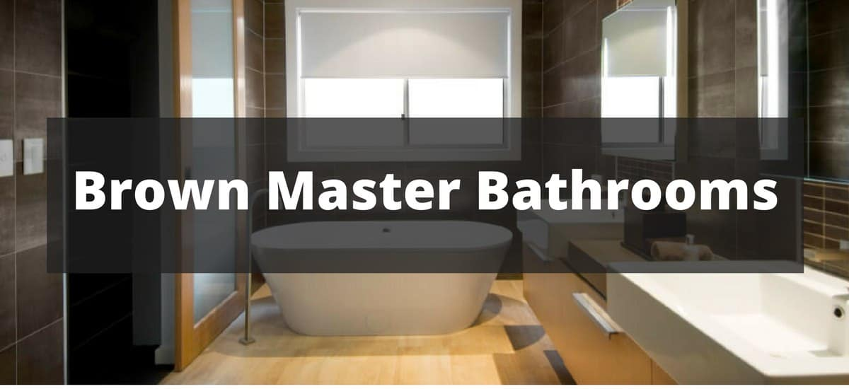 150 Brown Master Bathroom Ideas For 2019