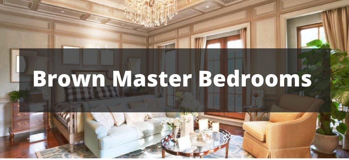 95 Brown Master Bedroom Ideas for 2019