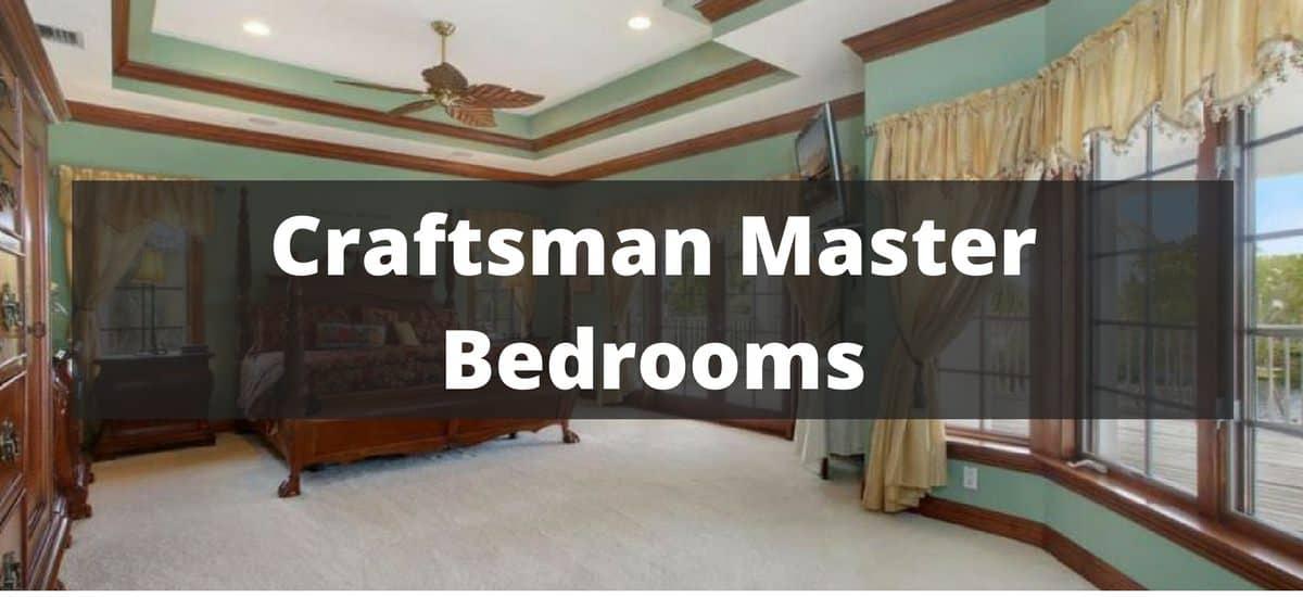 20 Craftsman Master Bedroom Ideas for 2019