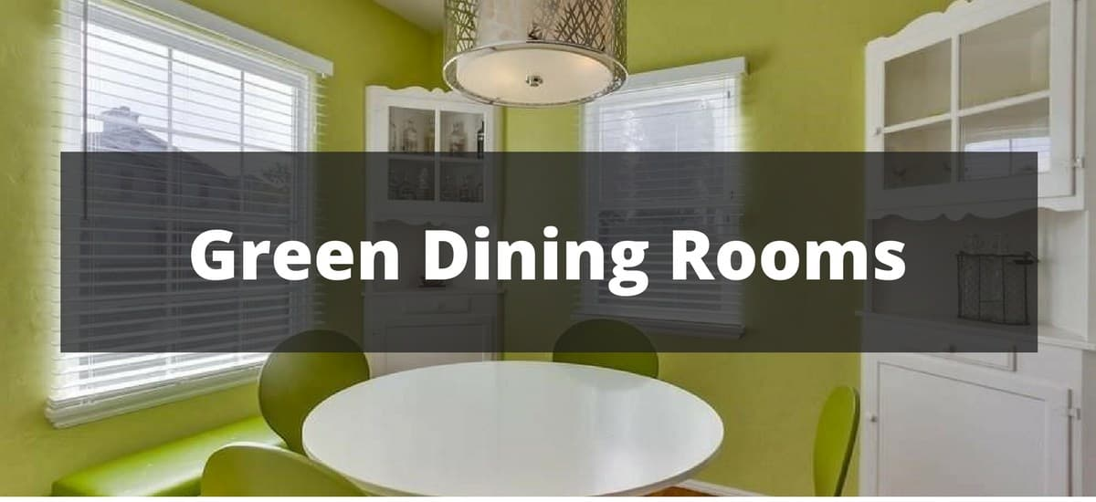 35 Green Dining Room Ideas For 2018