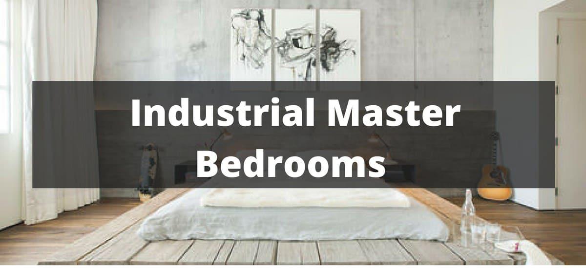 20 Industrial Master Bedroom Ideas for 2018