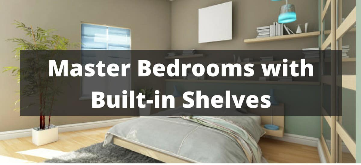 48 Master Bedrooms With BuiltIn Shelves For 48 Fascinating Bedroom Shelf Designs