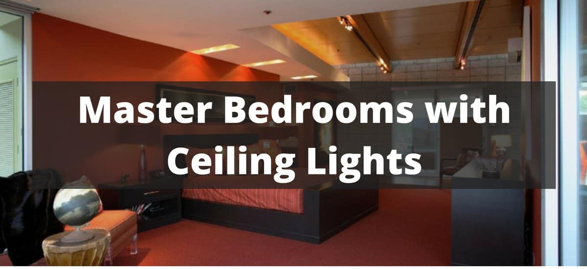 410 Master Bedroom With Ceiling Lights For 2019