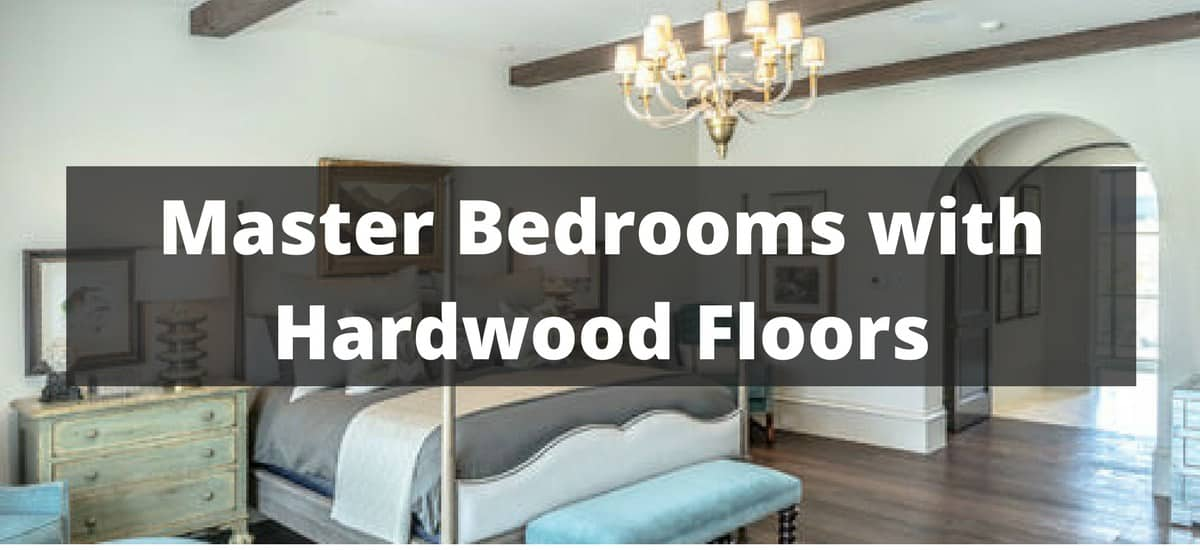 Superbe 101 Master Bedrooms With Hardwood Floors (2018)
