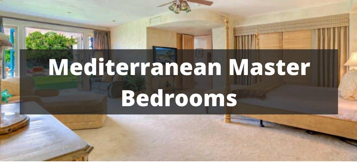 20 mediterranean master bedroom ideas for 2018 for Mediterranean master bedroom ideas