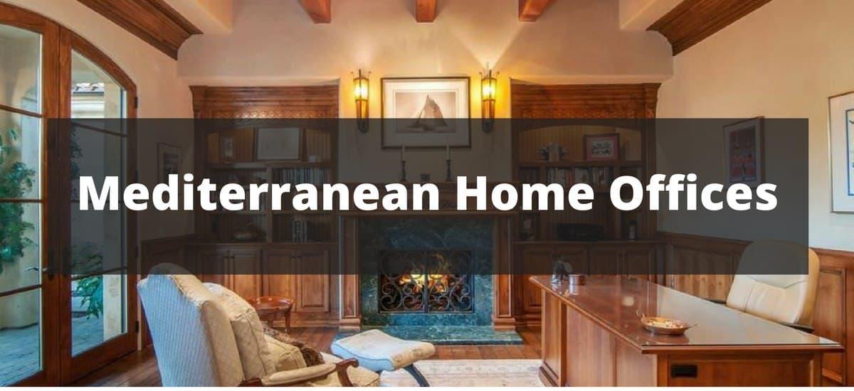 20 mediterranean home office ideas for 2018