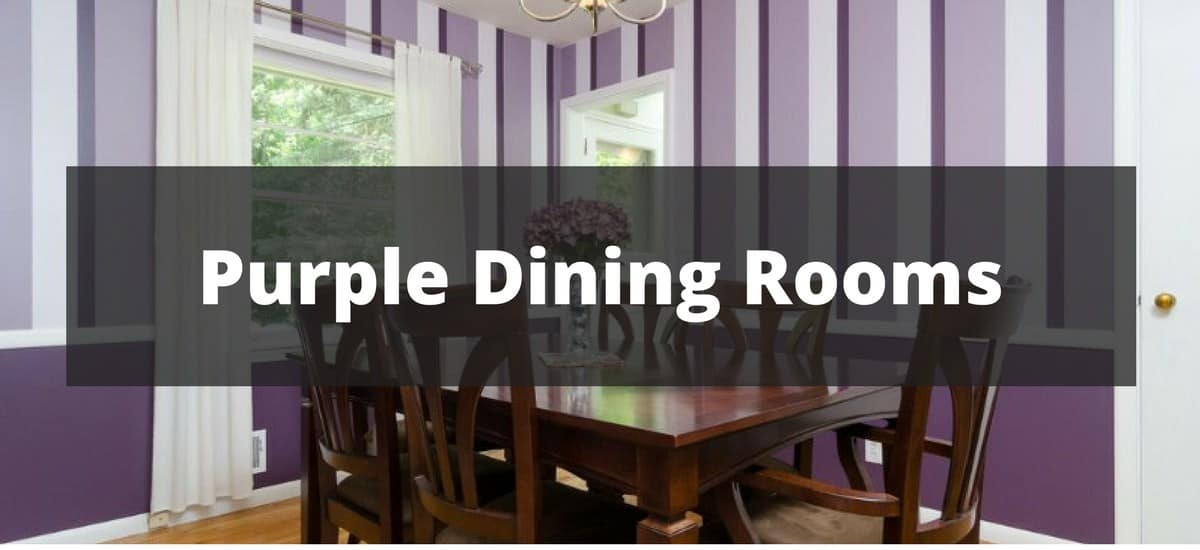 Dining Room Remodel Ideas | 25 Purple Dining Room Ideas For 2018