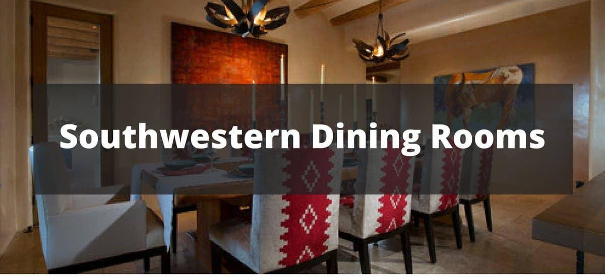 25 Southwestern Dining Room Ideas for 2019
