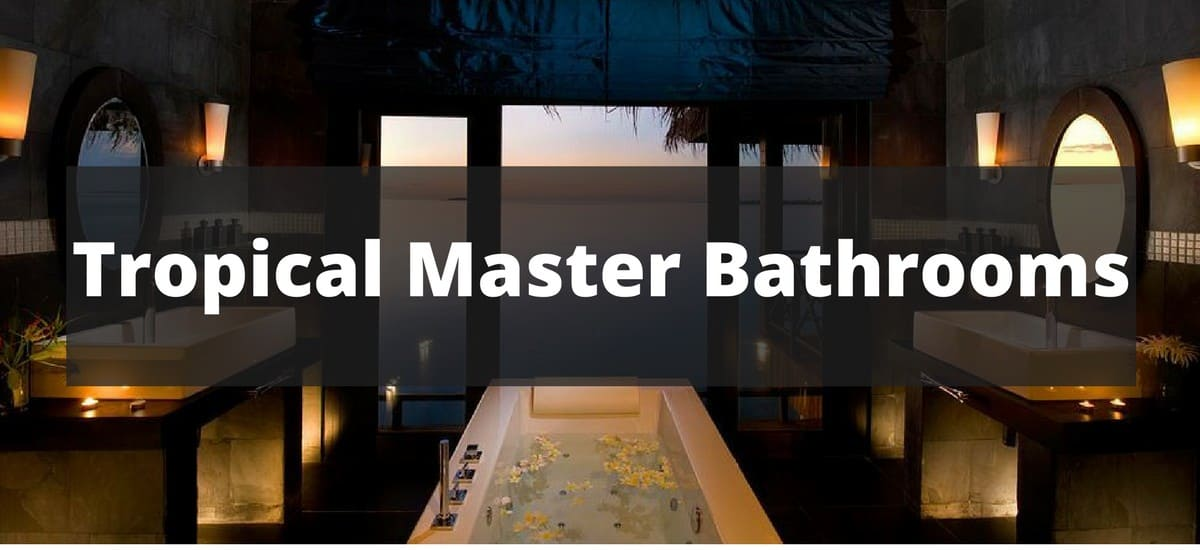 20 Tropical Master Bathroom Ideas for 2019 on magnolia farms bathrooms, tropical color bathrooms, tropical pool bathrooms, msc divina bathrooms, rustic cabin bathrooms, tropical theme bathroom, luxury bathrooms, windsor castle bathrooms, tropical bathroom sets, oceanfront tropical bathrooms, hawaiian inspired bathrooms, shed bathrooms, blue and white bathrooms, beach cottage bathrooms, colors for master bedrooms and bathrooms, tropical bathroom accessories, beach house bathrooms,