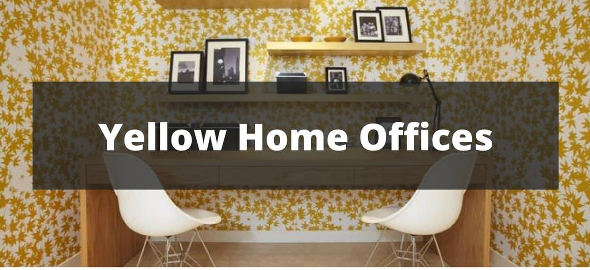 20 Yellow Home Office Ideas for 2018