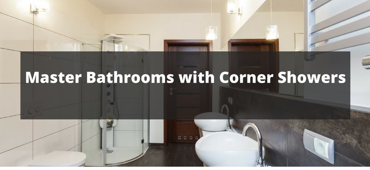 80 Master Bathrooms with Corner Showers for 2018