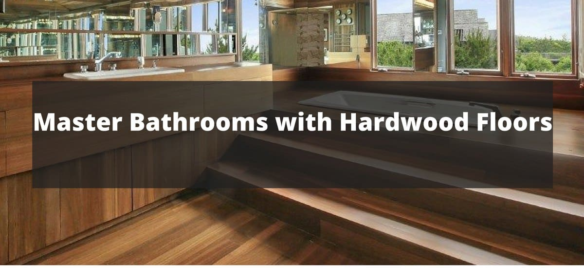 80 Master Bathrooms with Hardwood Floos for 2018