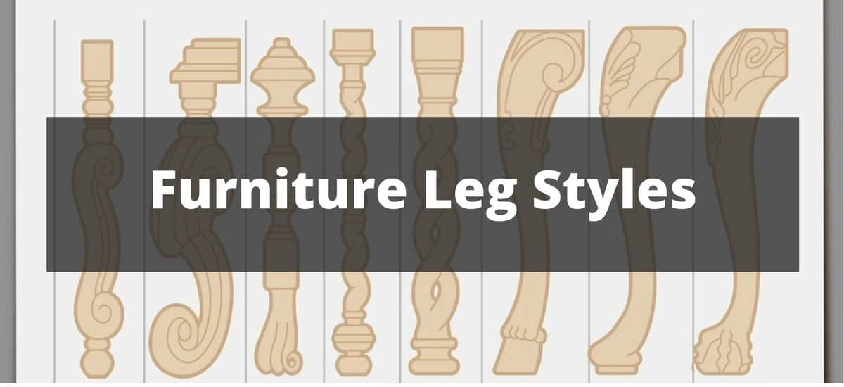 16 Furniture Leg Styles