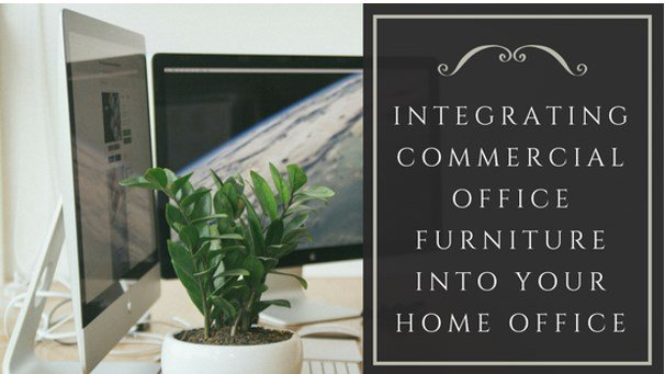 Integrating commercial office furniture into your home office.