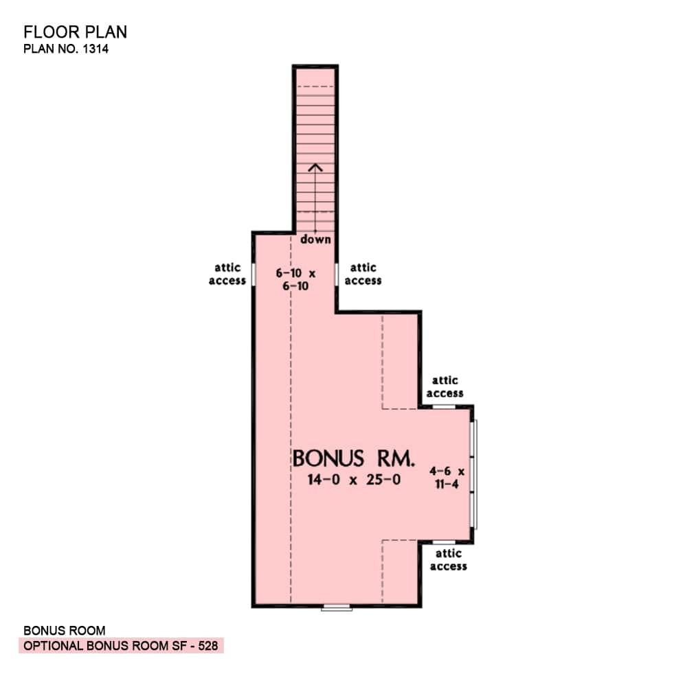 Bonus room floor plan with attic access and a staircase leading down the main floor.